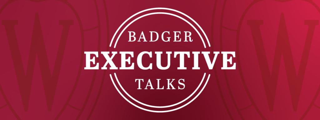 Badger Executive Talks