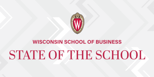 Wisconsin School of Business logo - State of the School