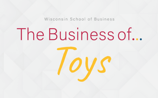 The Business of Toys