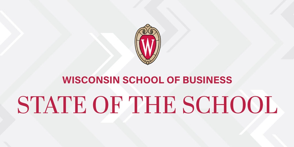 Wisconsin School of Business presents State of the School